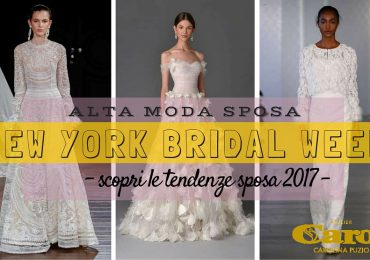New York Bridal Week: scopri tutte le tendenze 2017