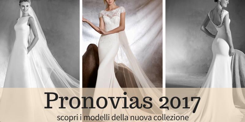 3c8475ebdda1 Abiti da sposa Pronovias 2017  le novità della nuova collezione ...