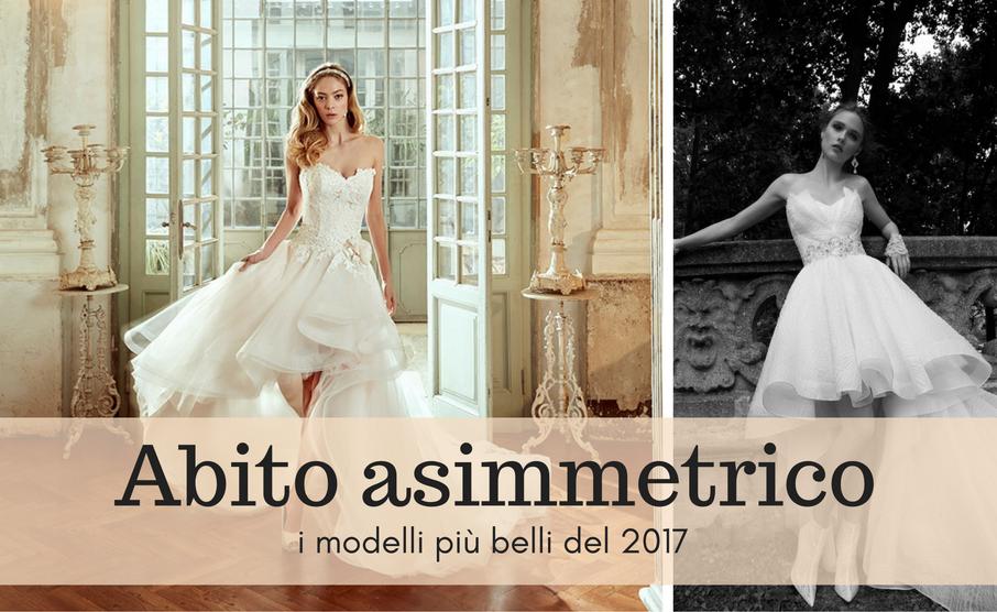 c80354ccc3d6 Abito da sposa asimmetrico  i modelli più glamour 2017