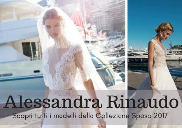 Scopri la collezione di abiti da sposa 2017 di Alessandra Rinaudo