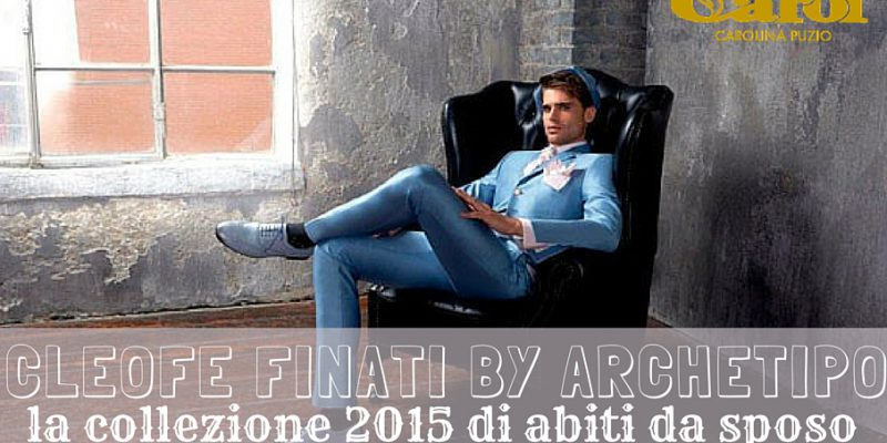 Cleofe Finati by Archetipo: abiti da sposo 2015