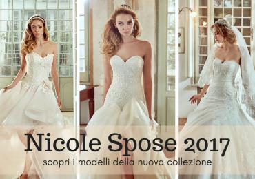 Abiti Nicole Spose 2017: scopri tutta la collezione