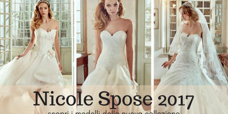 fb6c2e353945 Abiti Nicole Spose 2017  scopri tutta la collezione