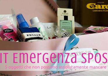 Kit di emergenza della sposa: 5 oggetti che non possono mancare!