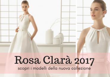 Rosa Clarà: scopri tutta la collezione di abiti da sposa 2017
