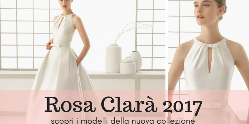nuova collezione stile classico del 2019 grande selezione Rosa Clarà: scopri tutta la collezione di abiti da sposa ...